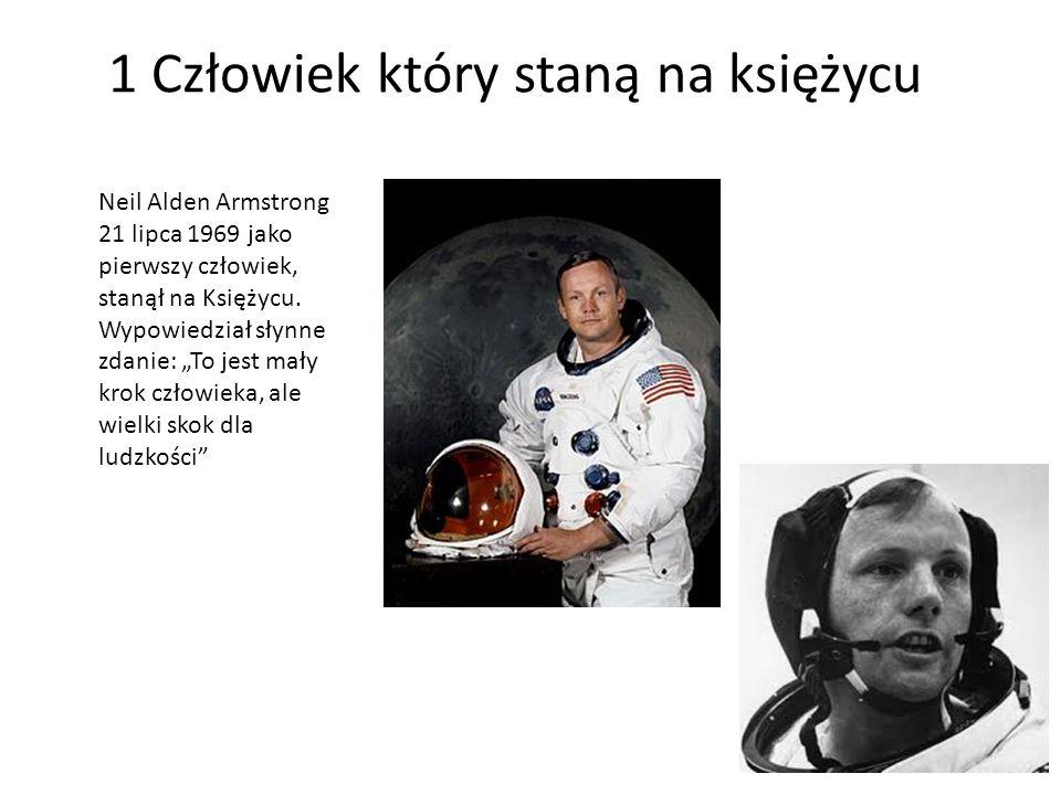 """1 Człowiek który staną na księżycu Neil Alden Armstrong 21 lipca 1969 jako pierwszy człowiek, stanął na Księżycu. Wypowiedział słynne zdanie: """"To jest"""