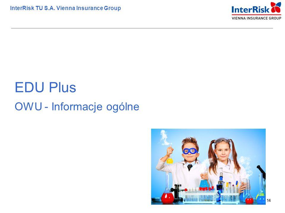 14 InterRisk TU S.A. Vienna Insurance Group 14 EDU Plus OWU - Informacje ogólne