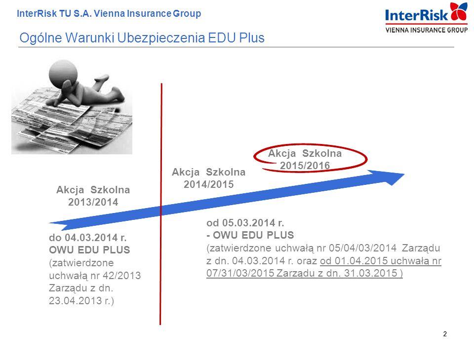 2 InterRisk TU S.A. Vienna Insurance Group 2 Ogólne Warunki Ubezpieczenia EDU Plus