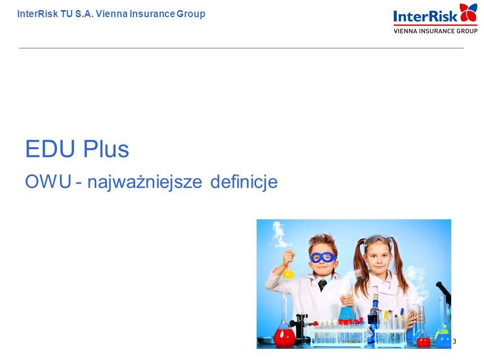 3 InterRisk TU S.A. Vienna Insurance Group 3 EDU Plus OWU - najważniejsze definicje