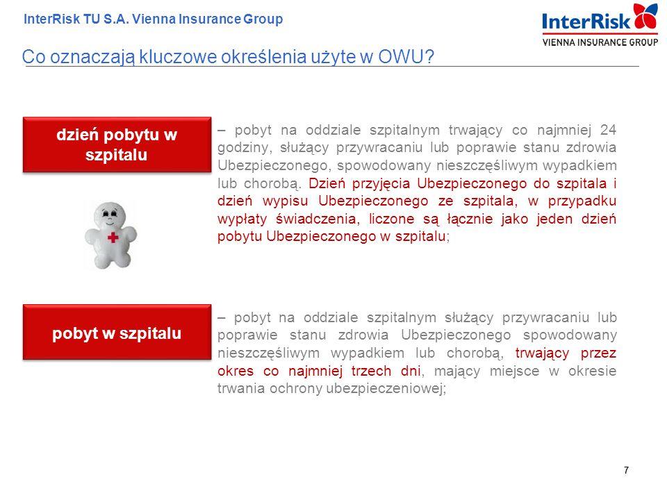 7 InterRisk TU S.A. Vienna Insurance Group 7 – pobyt na oddziale szpitalnym trwający co najmniej 24 godziny, służący przywracaniu lub poprawie stanu z
