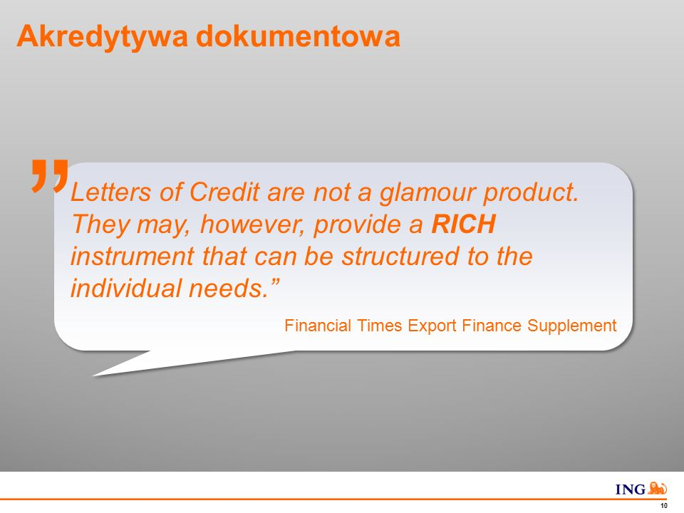 Do not put content in the Brand Signature area 10 Akredytywa dokumentowa Letters of Credit are not a glamour product. They may, however, provide a RIC