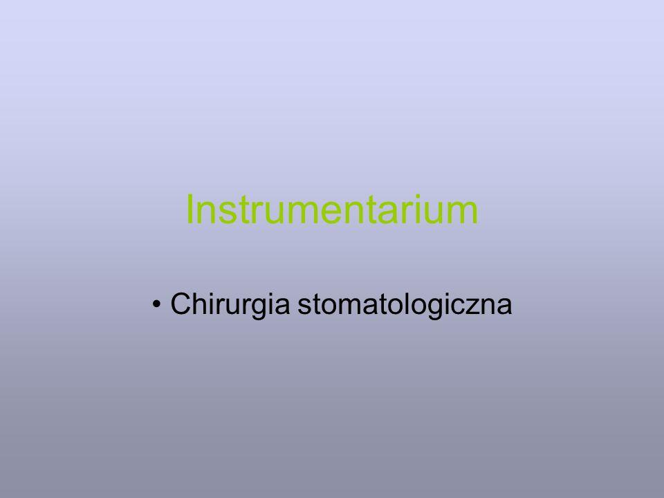 Instrumentarium Chirurgia stomatologiczna
