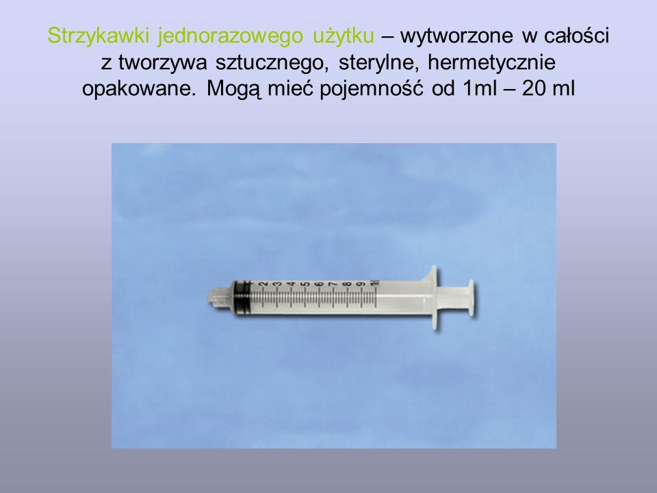 Strzykawki jednorazowego użytku – wytworzone w całości z tworzywa sztucznego, sterylne, hermetycznie opakowane. Mogą mieć pojemność od 1ml – 20 ml