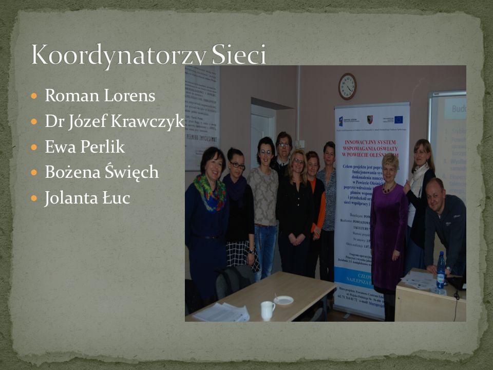 Roman Lorens Dr Józef Krawczyk Ewa Perlik Bożena Święch Jolanta Łuc