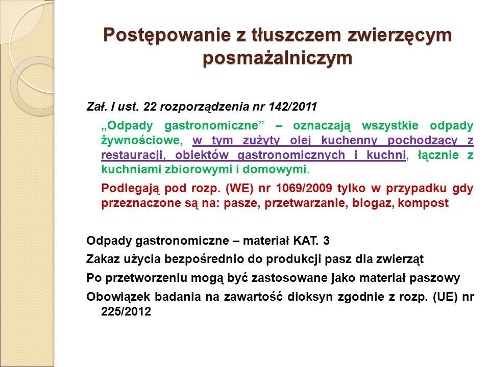 """Postępowanie z tłuszczem zwierzęcym posmażalniczym Zał. I ust. 22 rozporządzenia nr 142/2011 """"Odpady gastronomiczne"""" – oznaczają wszystkie odpady żywn"""