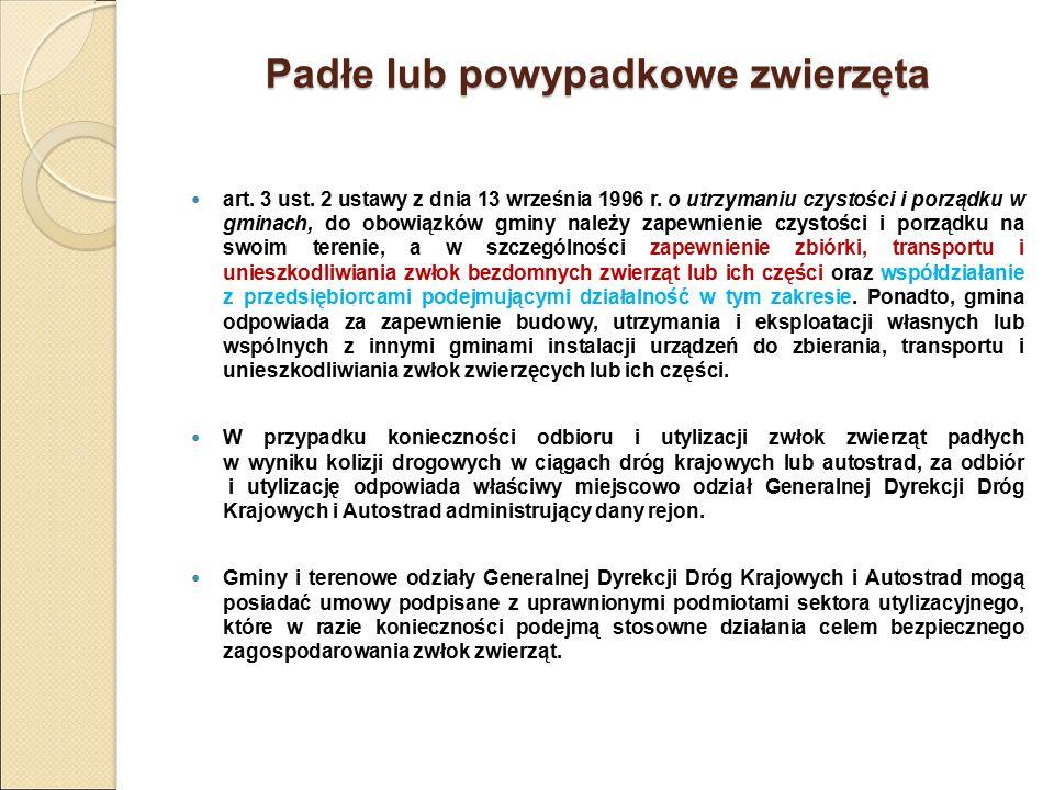 Padłe lub powypadkowe zwierzęta art. 3 ust. 2 ustawy z dnia 13 września 1996 r. o utrzymaniu czystości i porządku w gminach, do obowiązków gminy należ