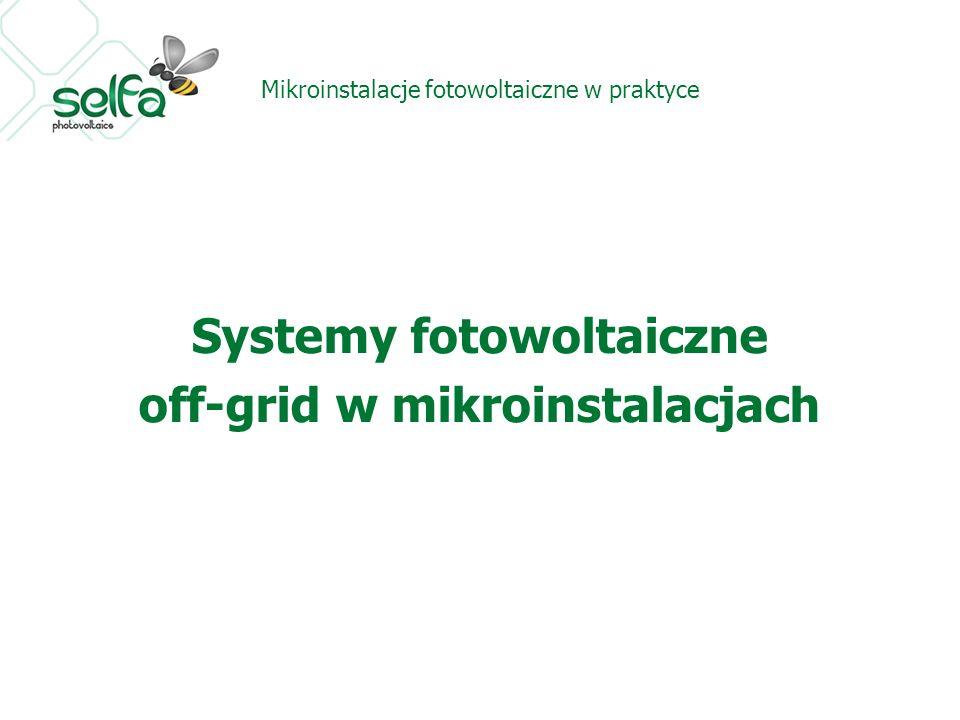 Mikroinstalacje fotowoltaiczne w praktyce Systemy fotowoltaiczne off-grid w mikroinstalacjach