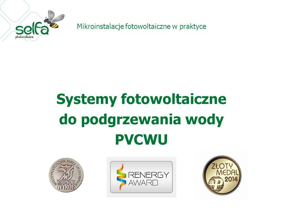 Mikroinstalacje fotowoltaiczne w praktyce Systemy fotowoltaiczne do podgrzewania wody PVCWU