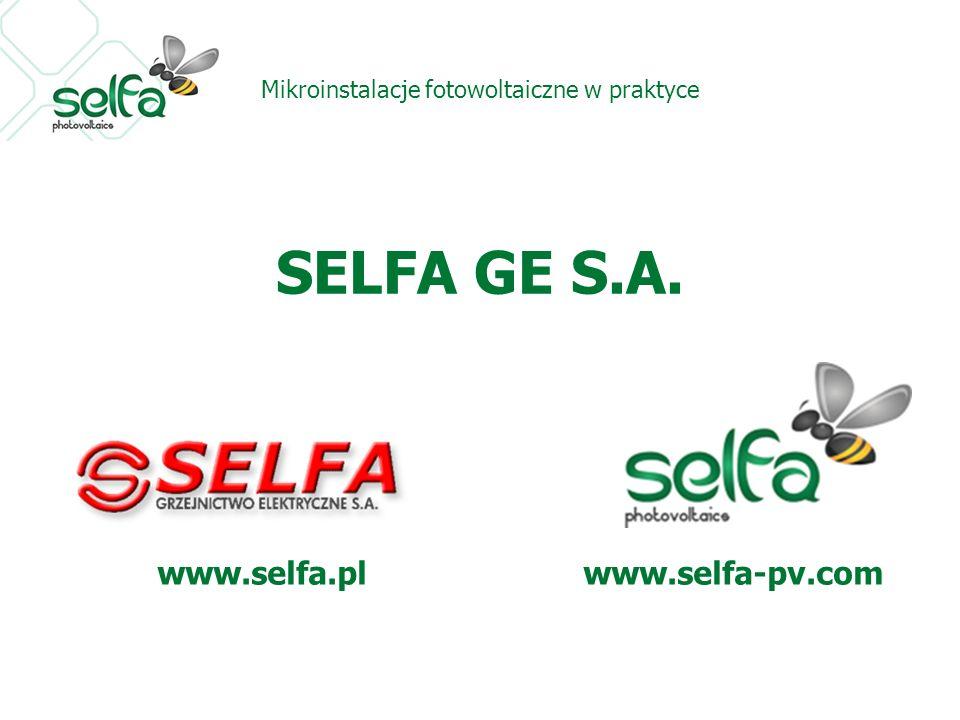 Mikroinstalacje fotowoltaiczne w praktyce SELFA GE S.A. www.selfa.pl www.selfa-pv.com