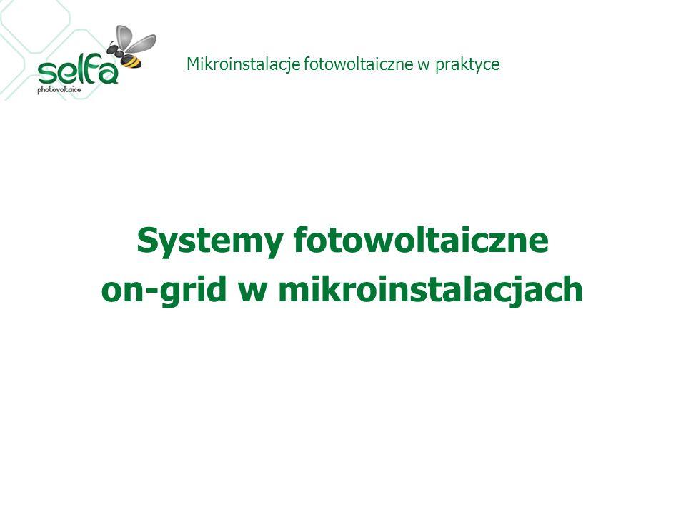 Mikroinstalacje fotowoltaiczne w praktyce Systemy fotowoltaiczne on-grid w mikroinstalacjach