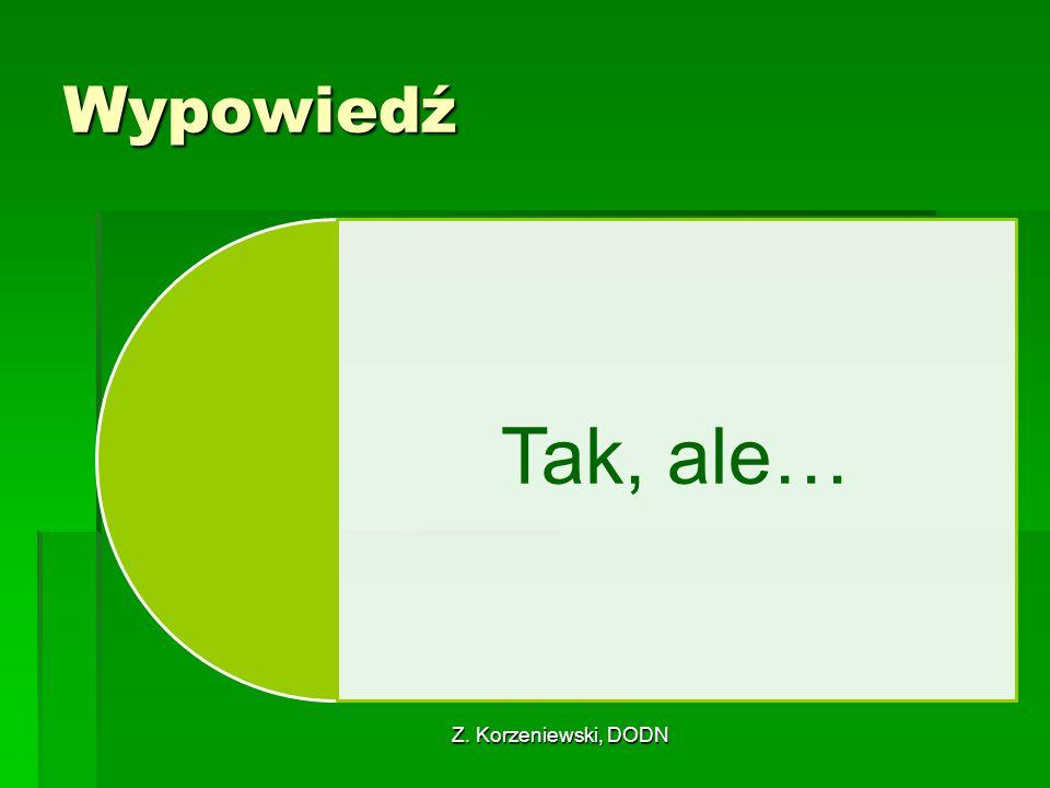 Z. Korzeniewski, DODN Wypowiedź Tak, ale…