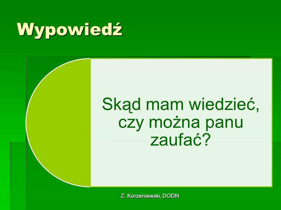 Z. Korzeniewski, DODN Wyrażenie myśli innymi słowami Jakie rodzaju gwarancje pan oferuje?