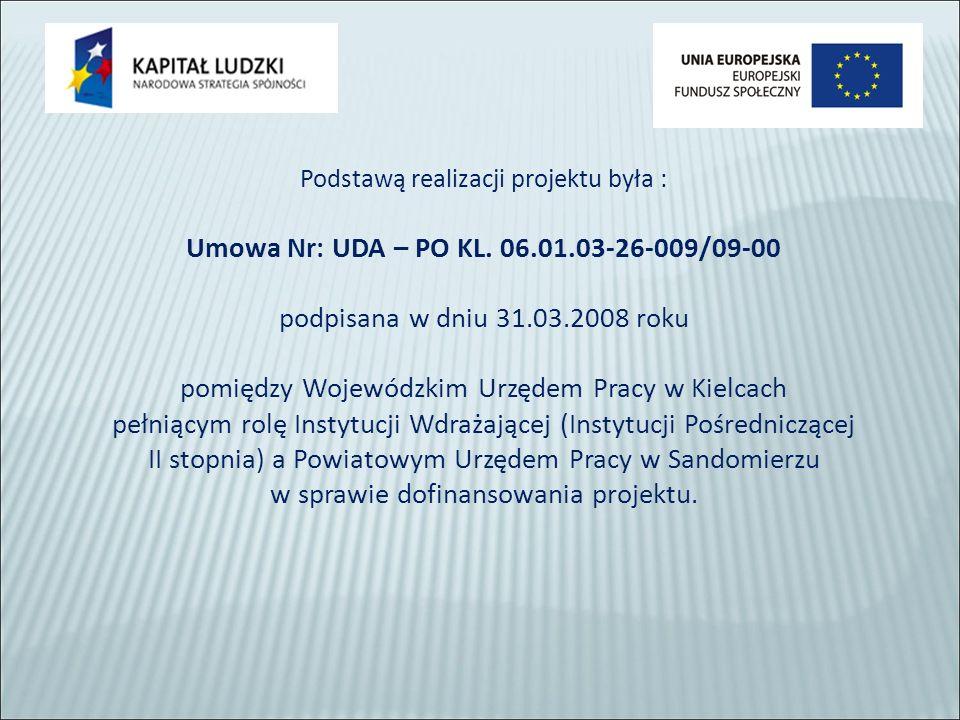 Podstawą realizacji projektu była : Umowa Nr: UDA – PO KL.