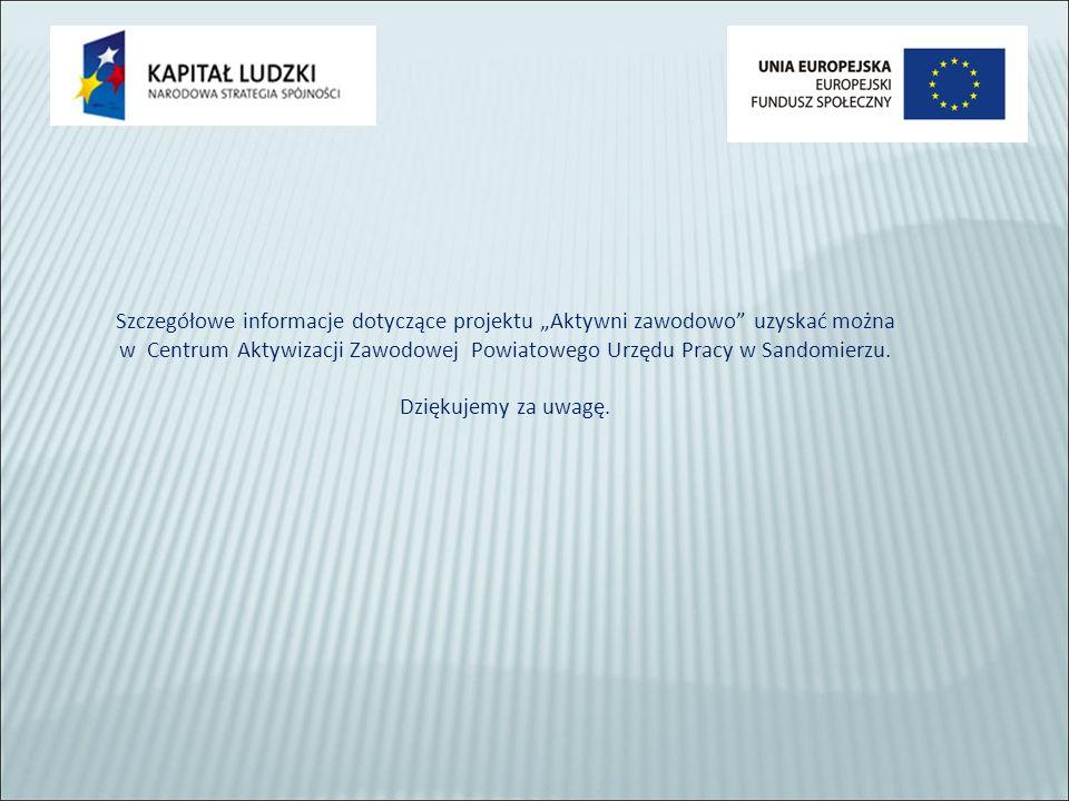 """Szczegółowe informacje dotyczące projektu """"Aktywni zawodowo uzyskać można w Centrum Aktywizacji Zawodowej Powiatowego Urzędu Pracy w Sandomierzu."""