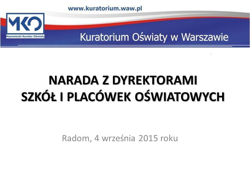 NARADA Z DYREKTORAMI SZKÓŁ I PLACÓWEK OŚWIATOWYCH Radom, 4 września 2015 roku