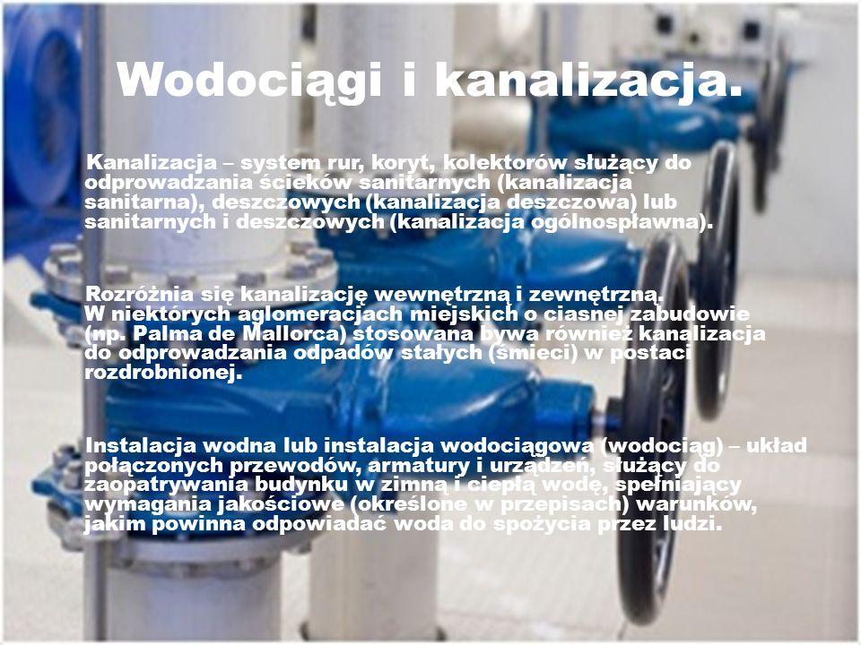 Wodociągi i kanalizacja. Kanalizacja – system rur, koryt, kolektorów służący do odprowadzania ścieków sanitarnych (kanalizacja sanitarna), deszczowych