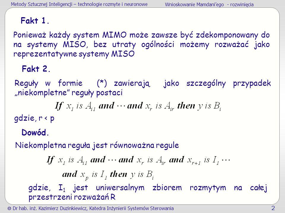 Metody Sztucznej Inteligencji – technologie rozmyte i neuronowe Wnioskowanie Mamdani'ego - rozwinięcia  Dr hab. inż. Kazimierz Duzinkiewicz, Katedra