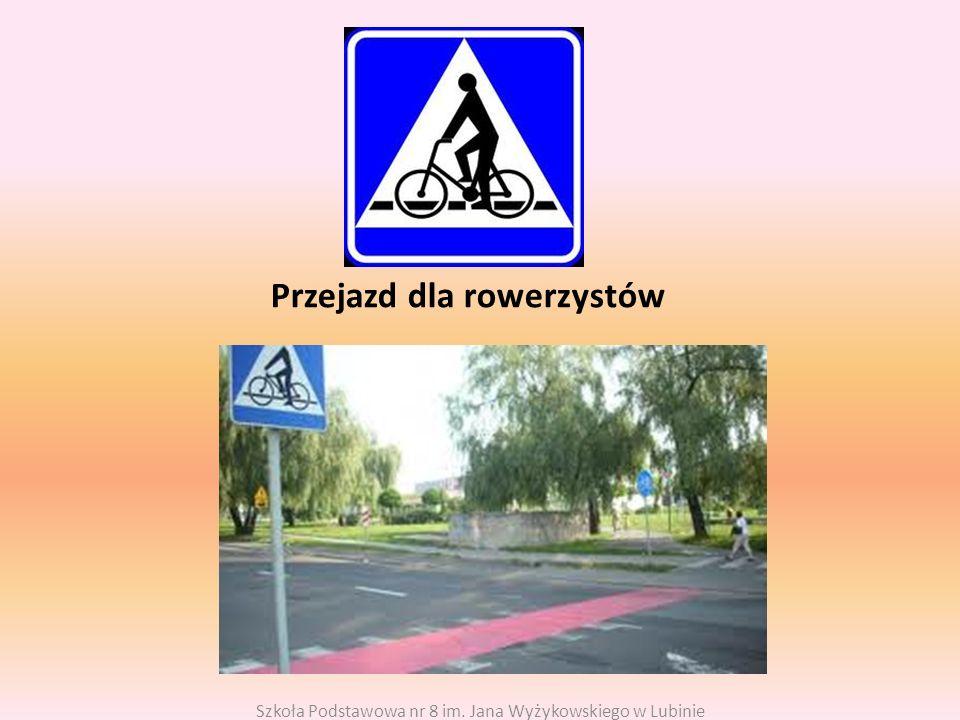 Przejazd dla rowerzystów Szkoła Podstawowa nr 8 im. Jana Wyżykowskiego w Lubinie