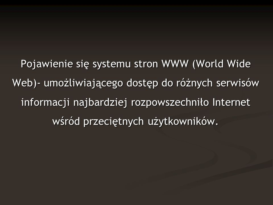Organizacja informacji w WWW Informacje w WWW są umieszczane w plikach zwanych stronami WWW lub witrynami.