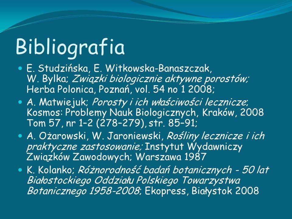 Bibliografia E. Studzińska, E. Witkowska-Banaszczak, W. Bylka; Związki biologicznie aktywne porostów; Herba Polonica, Poznań, vol. 54 no 1 2008; A. Ma