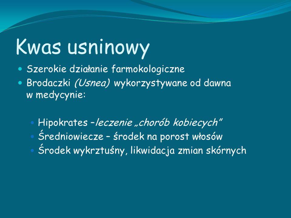 """Kwas usninowy Szerokie działanie farmokologiczne Brodaczki (Usnea) wykorzystywane od dawna w medycynie: Hipokrates –leczenie """"chorób kobiecych"""" Średni"""