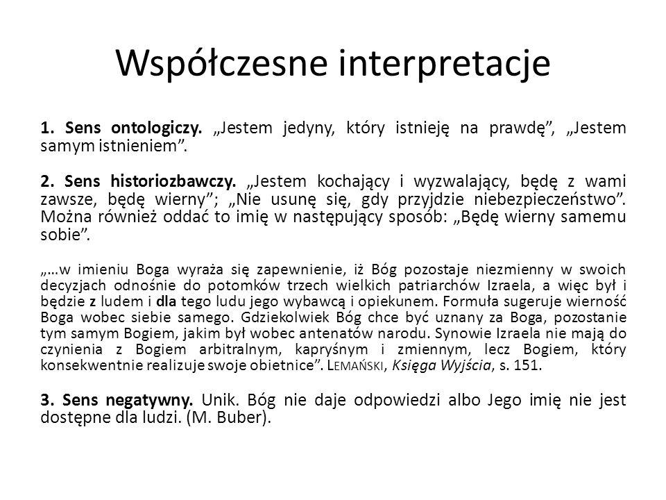 """Współczesne interpretacje 1. Sens ontologiczy. """"Jestem jedyny, który istnieję na prawdę"""", """"Jestem samym istnieniem"""". 2. Sens historiozbawczy. """"Jestem"""