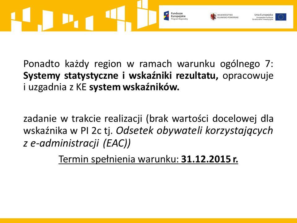 Ponadto każdy region w ramach warunku ogólnego 7: Systemy statystyczne i wskaźniki rezultatu, opracowuje i uzgadnia z KE system wskaźników.