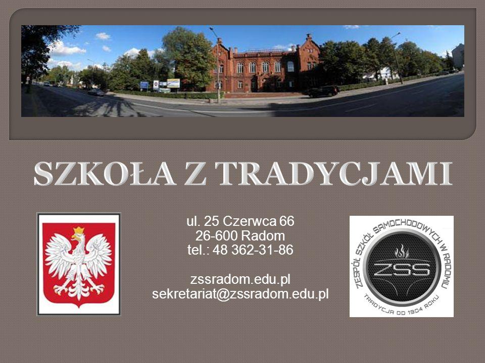 ul. 25 Czerwca 66 26-600 Radom tel.: 48 362-31-86 zssradom.edu.pl sekretariat@zssradom.edu.pl