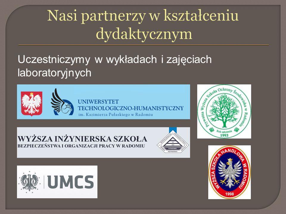 Nasi partnerzy w kształceniu dydaktycznym Uczestniczymy w wykładach i zajęciach laboratoryjnych