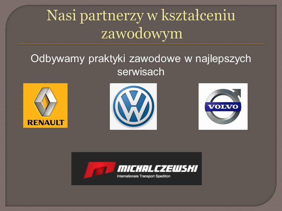 Nasi partnerzy w kształceniu zawodowym Odbywamy praktyki zawodowe w najlepszych serwisach
