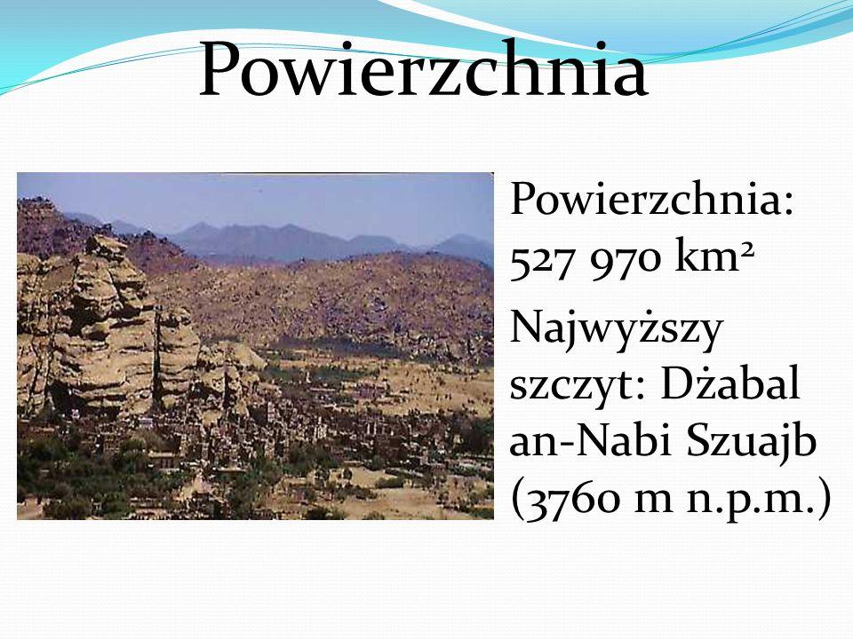 Powierzchnia: 527 970 km 2 Najwyższy szczyt: Dżabal an-Nabi Szuajb (3760 m n.p.m.) Powierzchnia