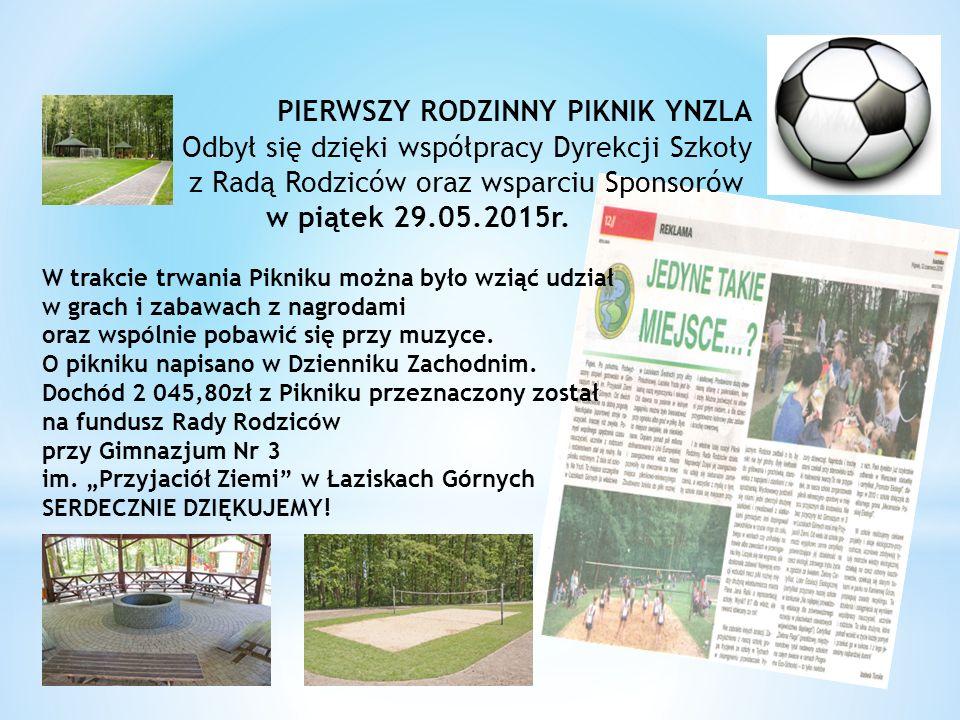 PIERWSZY RODZINNY PIKNIK YNZLA Odbył się dzięki współpracy Dyrekcji Szkoły z Radą Rodziców oraz wsparciu Sponsorów w piątek 29.05.2015r.
