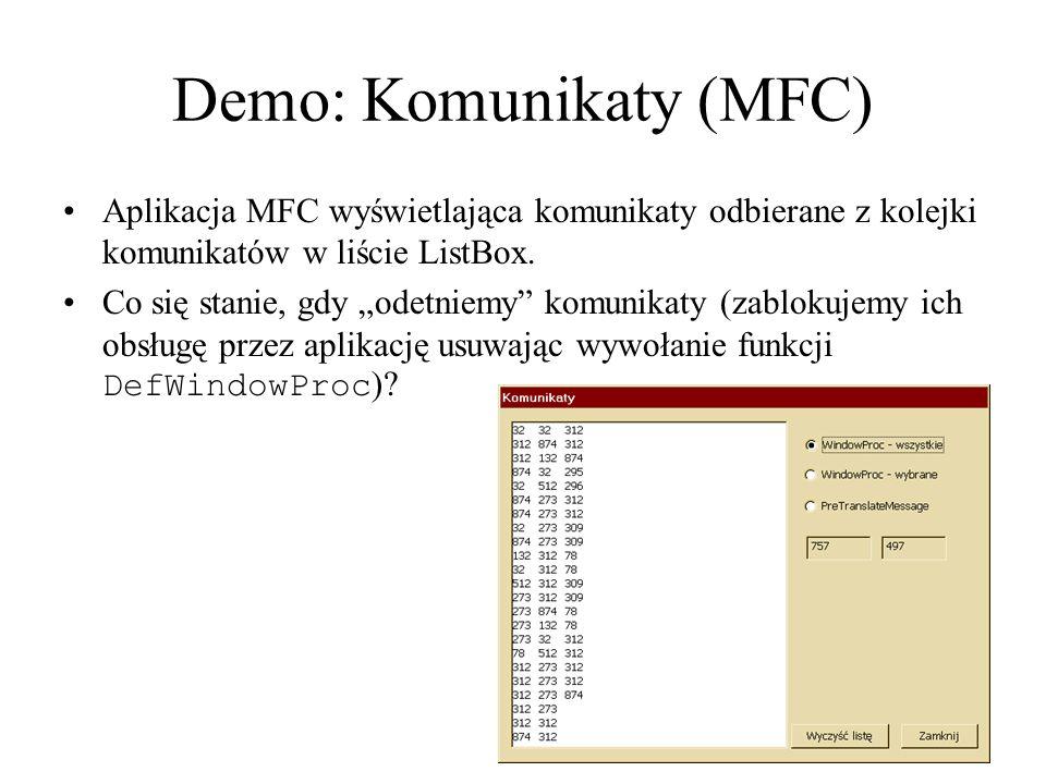 Demo: Komunikaty (MFC) Aplikacja MFC wyświetlająca komunikaty odbierane z kolejki komunikatów w liście ListBox.