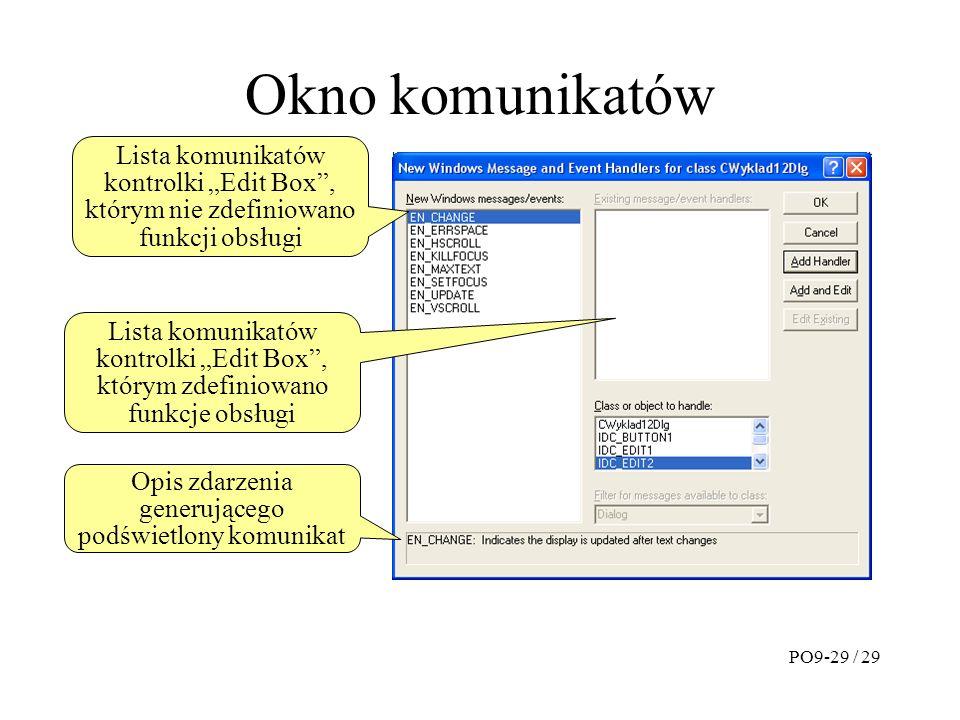 """Okno komunikatów Lista komunikatów kontrolki """"Edit Box , którym nie zdefiniowano funkcji obsługi Lista komunikatów kontrolki """"Edit Box , którym zdefiniowano funkcje obsługi Opis zdarzenia generującego podświetlony komunikat PO9-29 / 29"""