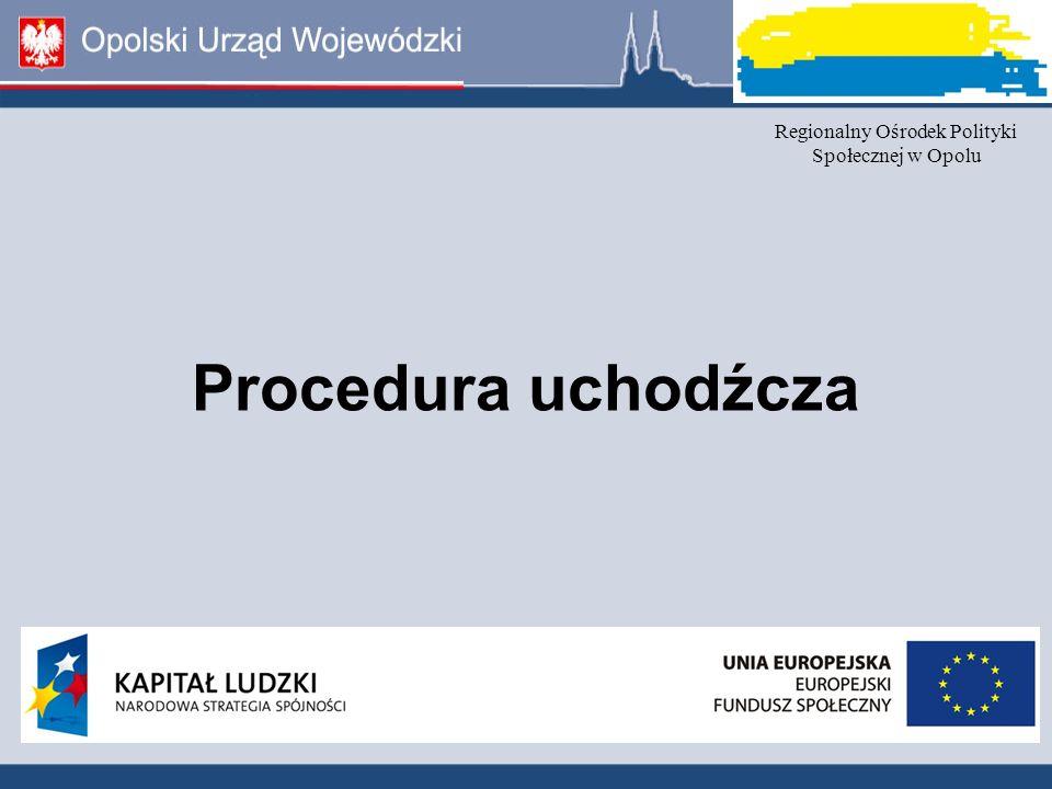 Procedura uchodźcza Regionalny Ośrodek Polityki Społecznej w Opolu