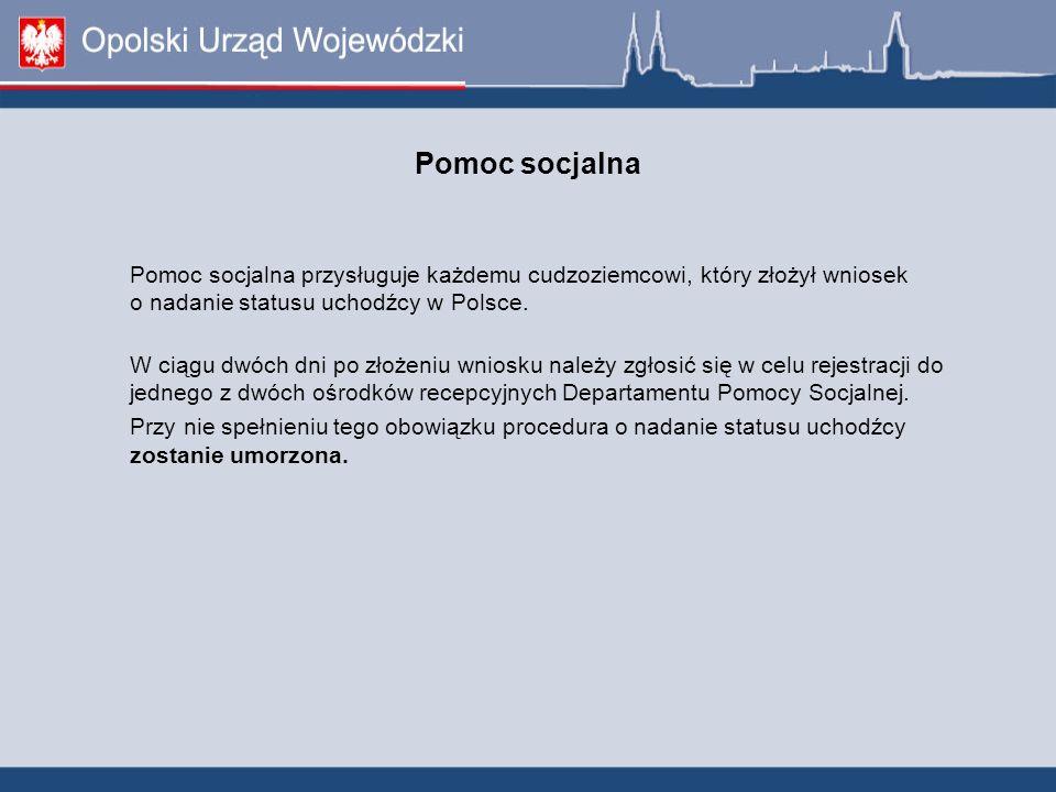 Pomoc socjalna Pomoc socjalna przysługuje każdemu cudzoziemcowi, który złożył wniosek o nadanie statusu uchodźcy w Polsce. W ciągu dwóch dni po złożen