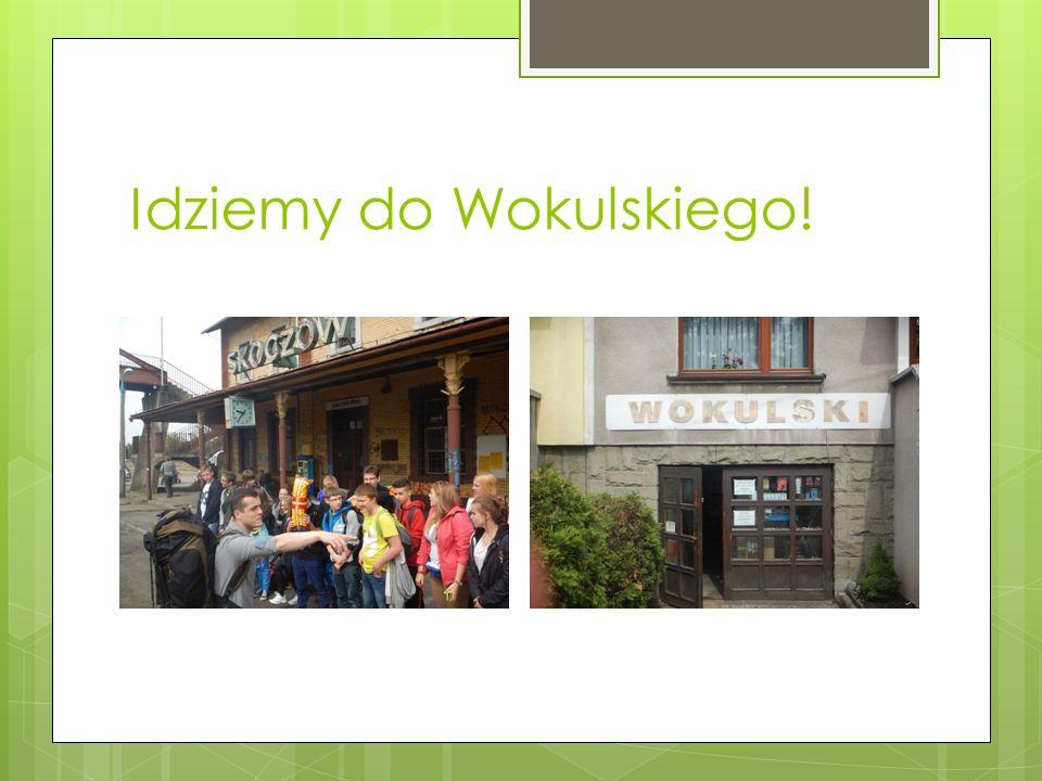Idziemy do Wokulskiego!