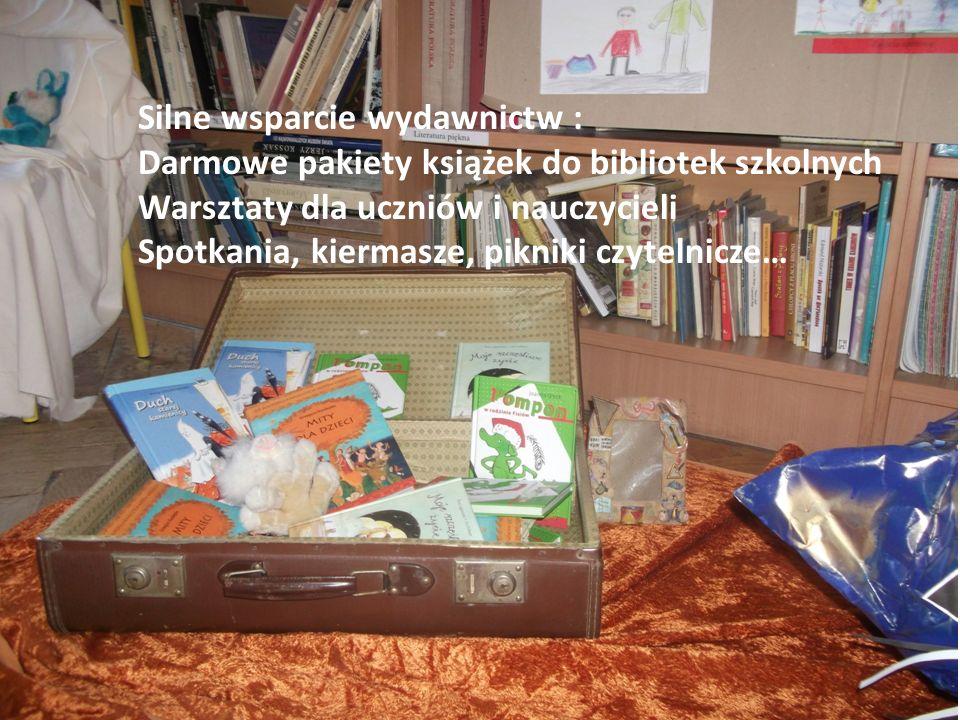 Silne wsparcie wydawnictw : Darmowe pakiety książek do bibliotek szkolnych Warsztaty dla uczniów i nauczycieli Spotkania, kiermasze, pikniki czytelnicze…