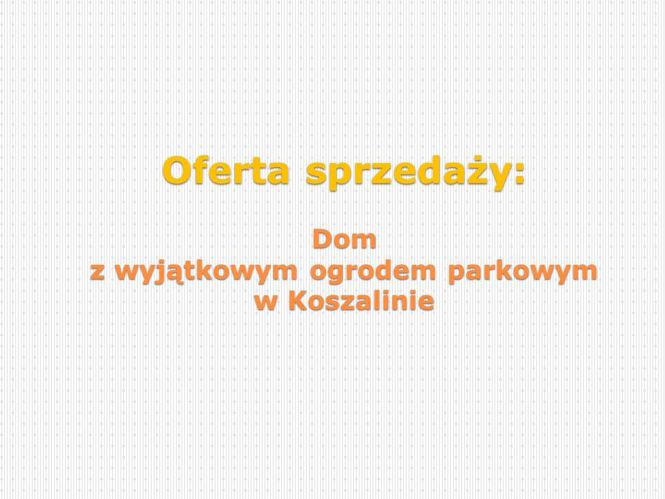 Oferta sprzedaży: Dom z wyjątkowym ogrodem parkowym w Koszalinie