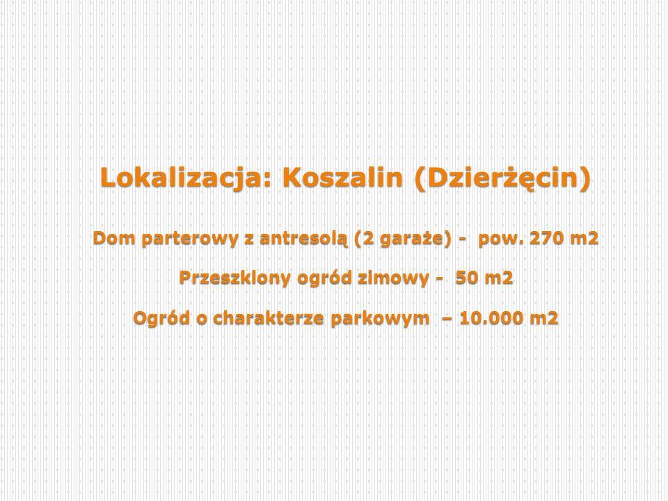 Lokalizacja: Koszalin (Dzierżęcin) Dom parterowy z antresolą (2 garaże) - pow. 270 m2 Przeszklony ogród zimowy - 50 m2 Ogród o charakterze parkowym –