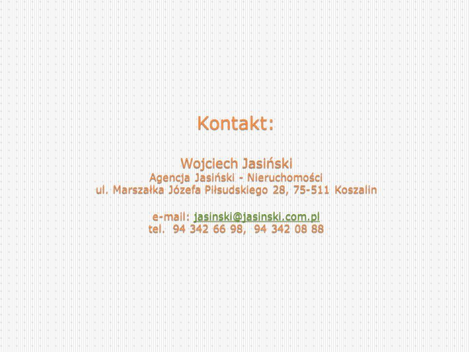 Kontakt: Wojciech Jasiński Agencja Jasiński - Nieruchomości ul. Marszałka Józefa Piłsudskiego 28, 75-511 Koszalin e-mail: jasinski@jasinski.com.pl tel