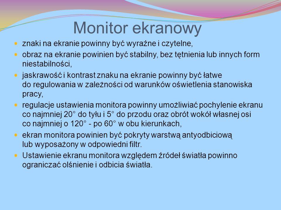 Monitor ekranowy znaki na ekranie powinny być wyraźne i czytelne, obraz na ekranie powinien być stabilny, bez tętnienia lub innych form niestabilności