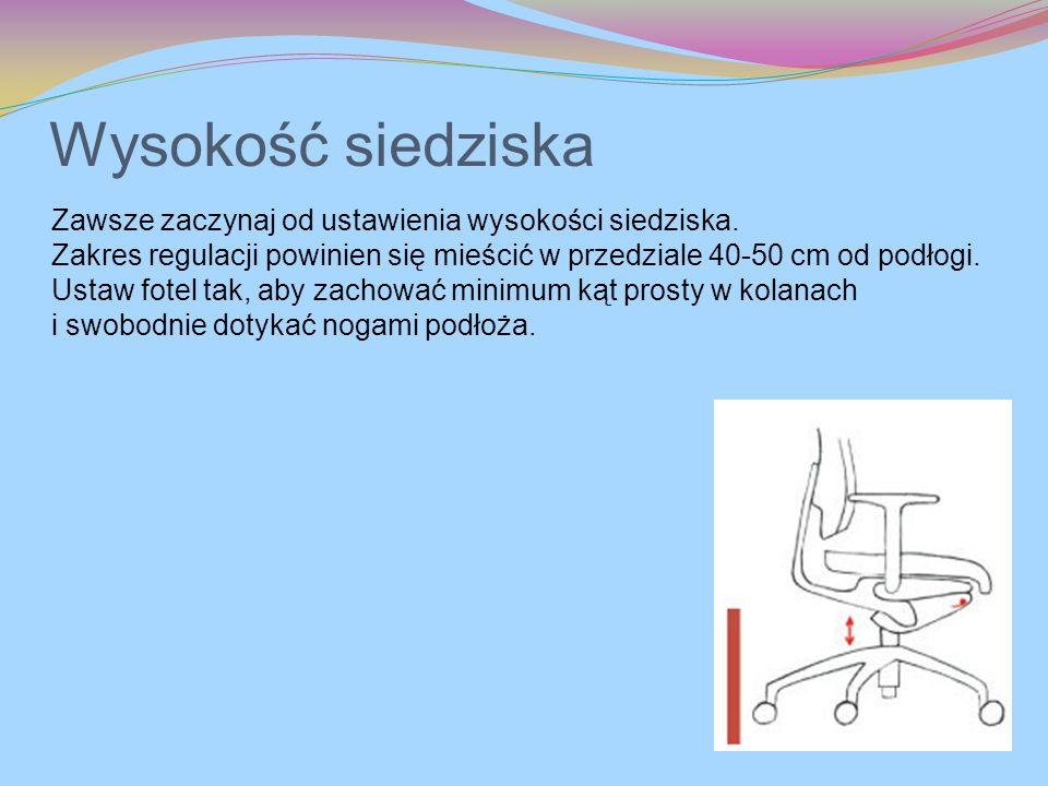Wysokość siedziska Zawsze zaczynaj od ustawienia wysokości siedziska. Zakres regulacji powinien się mieścić w przedziale 40-50 cm od podłogi. Ustaw fo