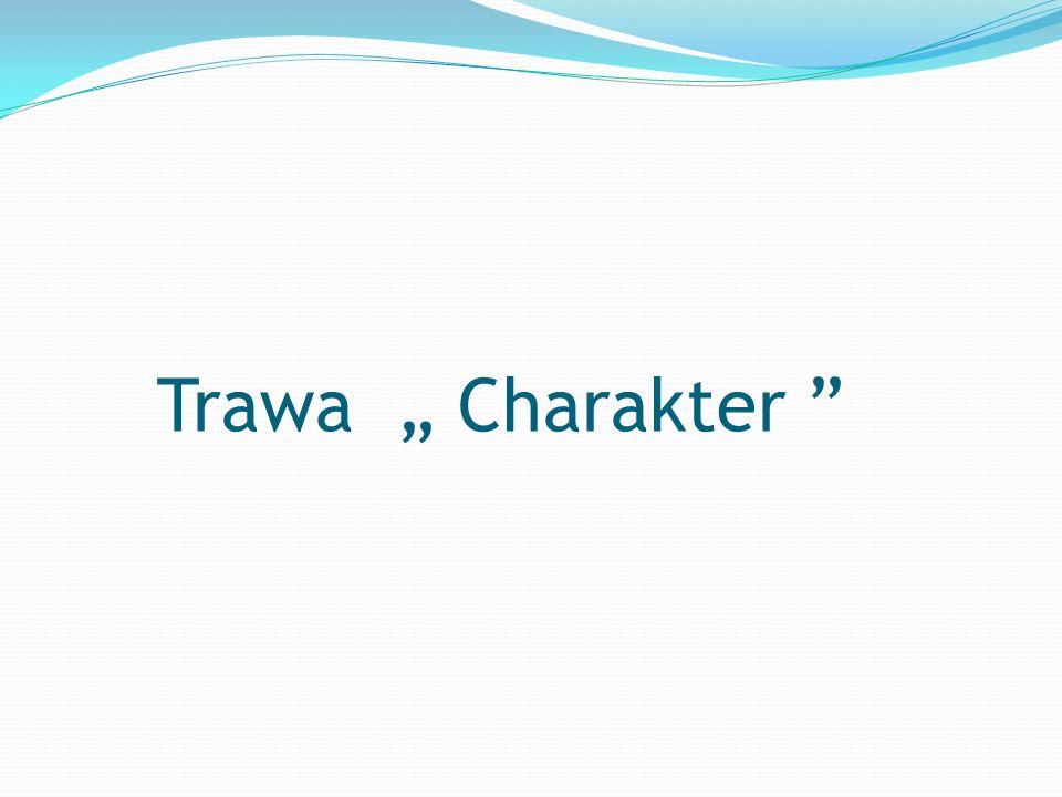 """Trawa """" Charakter """""""