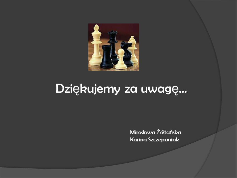 Dzi ę kujemy za uwag ę... Mirosława Ż ółta ń ska Karina Szczepaniak