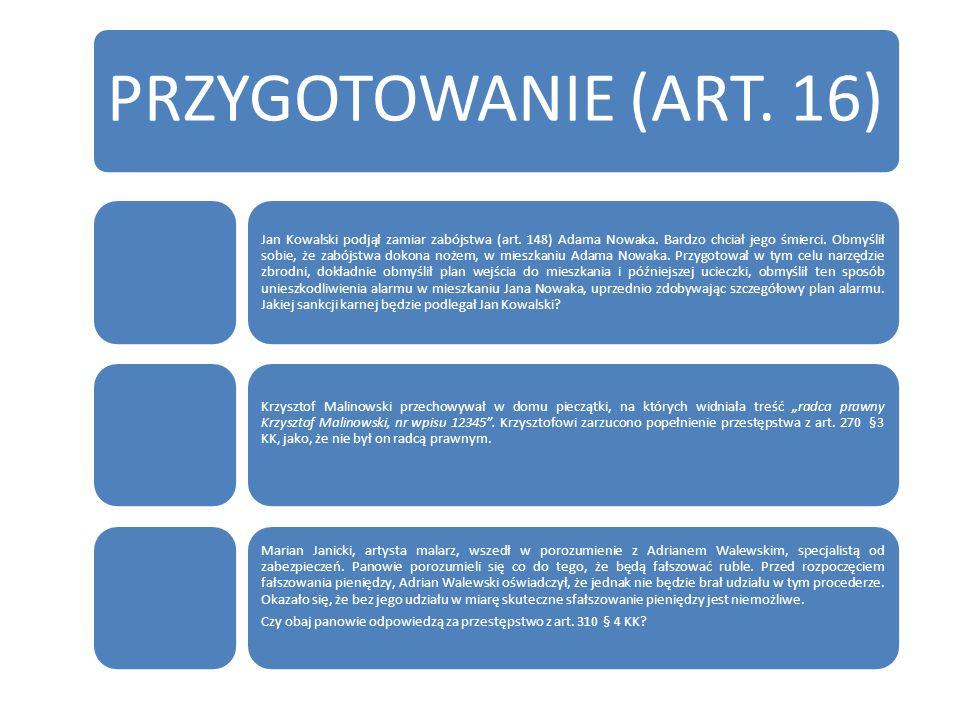 PRZYGOTOWANIE (ART.16) Jan Kowalski podjął zamiar zabójstwa (art.