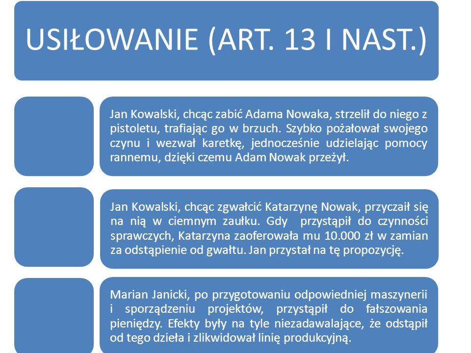 Formy stadialne Jan Kowalski zapragnął wręczyć korzyść majątkową funkcjonariuszowi Policji, w zamian za odstąpienie od wypisania mandatu.