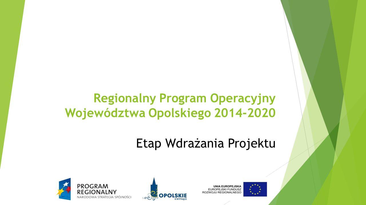 Regionalny Program Operacyjny Województwa Opolskiego 2014-2020 Etap Wdrażania Projektu
