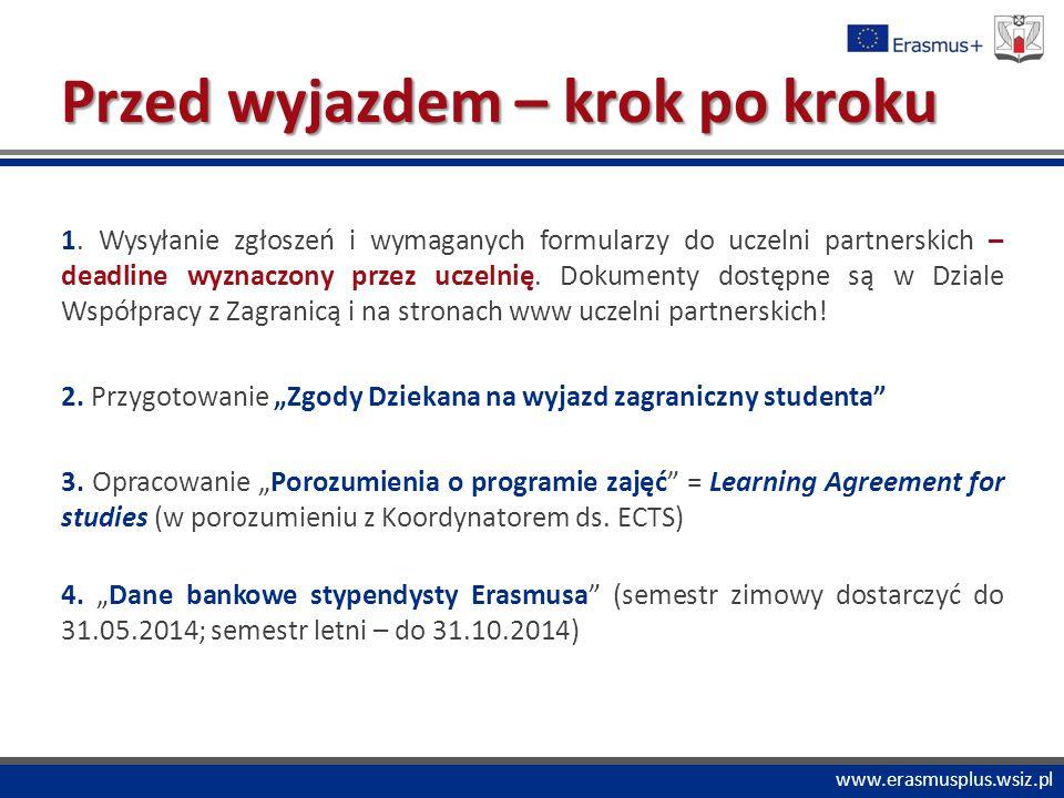 """PROGRAM """"COMENIUS www.erasmusplus.wsiz.pl 5.""""Umowa na wyjazd + """"Zaświadczenie o udziale wymianie + Karta Studenta Erasmusa = """"święta trójca dokumentów studenta Erasmusa 6."""